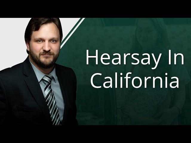 Hearsay In California