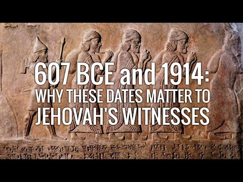 607 BCE and 1914: Why these dates matter to Jehovah's Witnesses
