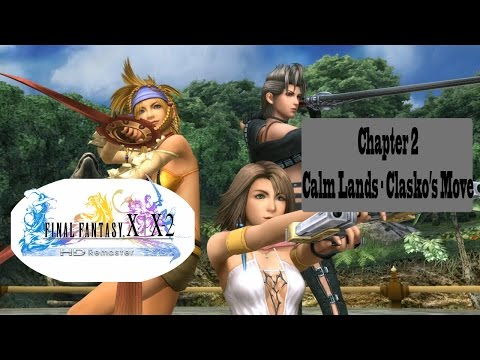 "Final Fantasy X-2 HD - Ch2 Calm Lands ""Clasko Makes His Move"""