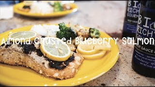 Cooking With Big Rich - Episode 23 Almond Crusted Blueberry Salmon