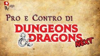 D&D NEXT ITA - PRO E CONTRO 5 EDIZIONE