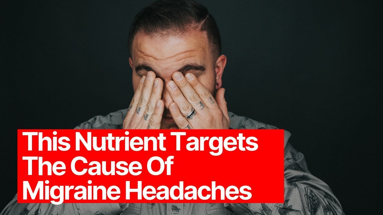 This Nutrient Targets The Cause Of Migraine Headaches