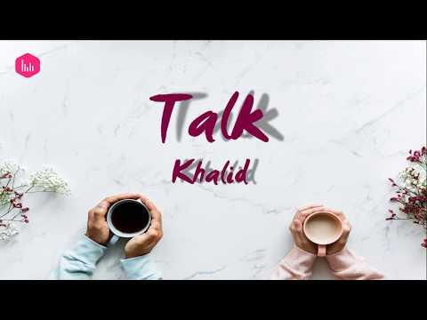 KHALID - Talk (Lyrics)