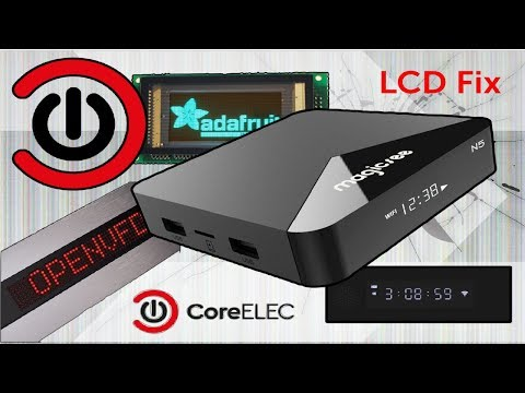 CoreELEC OpenVFD LCD VFD Display Fix: Amlogic S905 And S912 TV Boxes