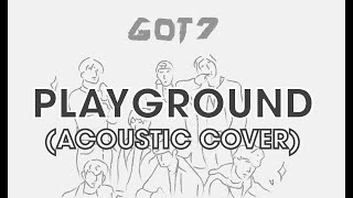 GOT7 (갓세븐) - Playground | Acoustic Cover by GEM