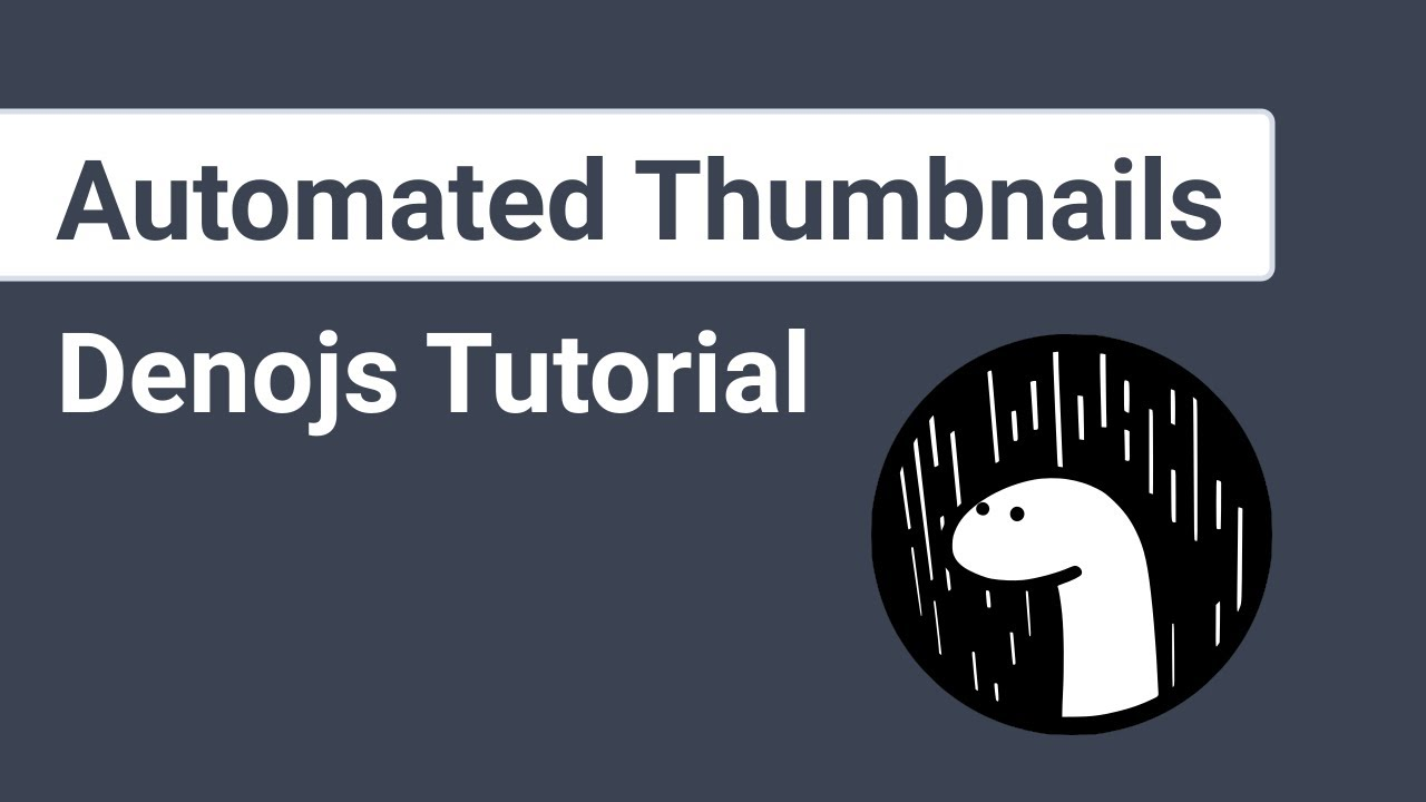 Automating My YouTube Thumbnails with Denojs