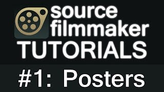 Source Filmmaker: How To Make a Nice Poster