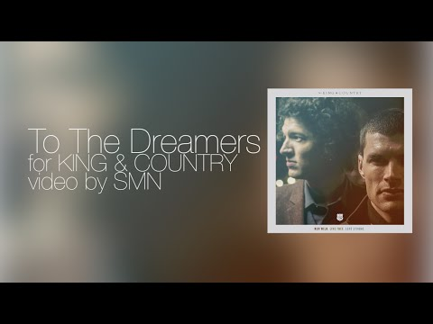 To The Dreamers by for King and Country Lyrics