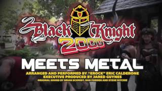 Black Knight 2000 Meets Metal