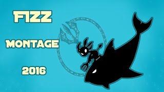 Fizz Montage   Best Fizz Plays    Fizz 2016