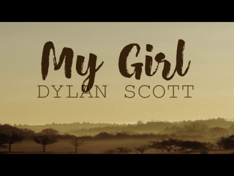 Dylan Scott  My Girl Lyrics
