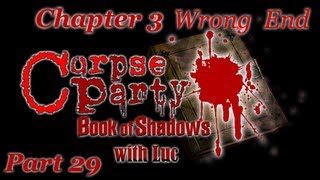 Corpse Party: Book of Shadows with Luc (Part 29) Charms can be Dangerous too... (Wrong End #5)