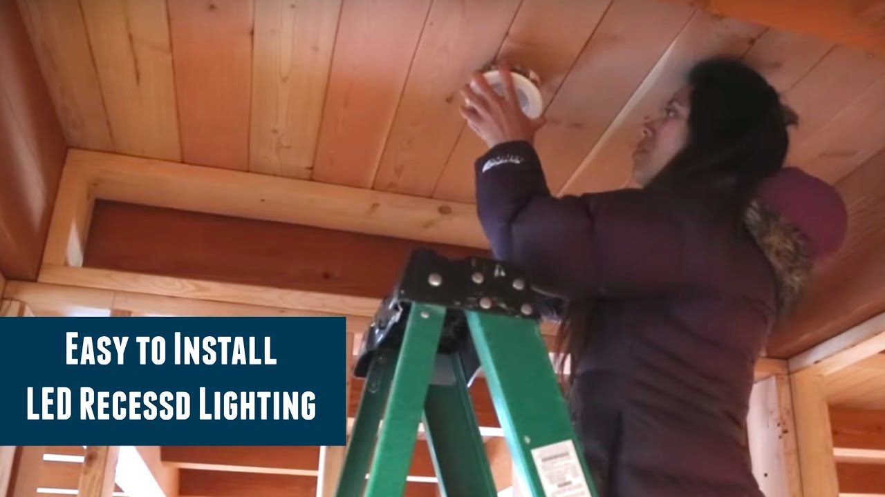 Easiest LED Recessed Lights - EP 20 Alaska Dream Home Build - YouTube