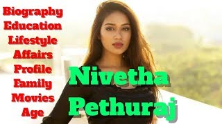 Nivetha Pethuraj Biography | Age | Family | Affairs | Movies | Lifestyle and Profile