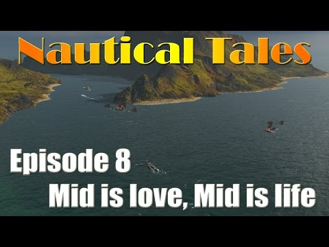 Nautical Tales #8 - Mid is Love, Mid is Life