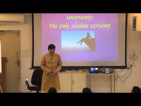 'Certainty of Uncertainty' by Dr. Newton Kondaveti on 10.01.2016