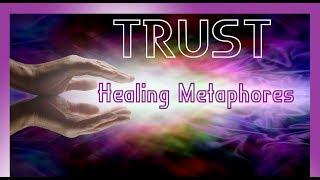 Trust: Healing Metaphores