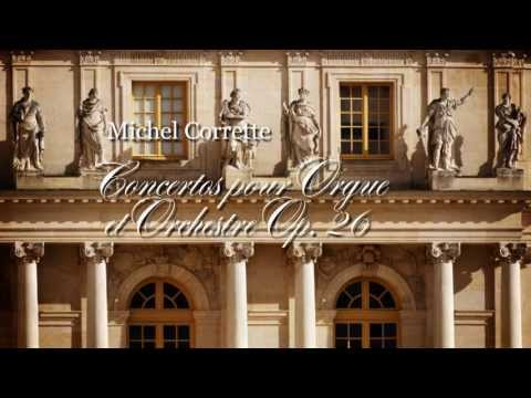 M. Corrette: Concertos Pour Orgue et Orchestre Op. 26 [Ensemble Baroque de Nice-R. Saorgin]