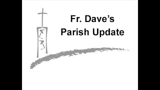Fr. Dave's Parish Update: November 13, 2020