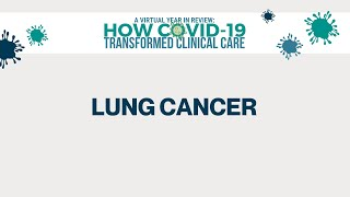 2020 Year in Review | How COVID-19 Transformed Clinical Care | Lung Cancer Panel