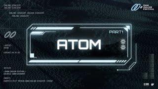 GMM Virtual Concert:  ATOM [Part 1]