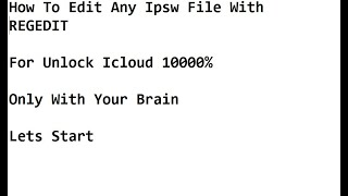 Unlock Icloud 10000% With  Edit Any Ipsw File REGEDIT