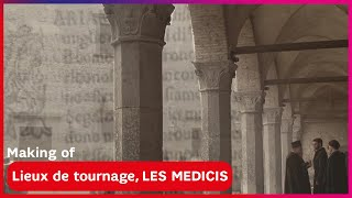 LES MEDICIS, Maîtres de Florence. LIEUX DU TOURNAGE. En exclusivité sur SFR Play