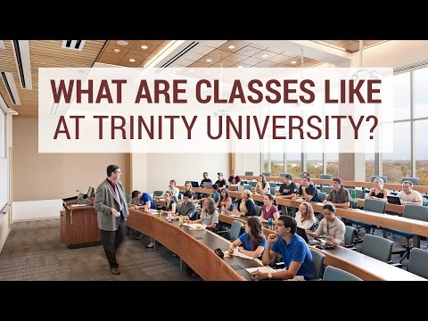 What Are Classes Like At Trinity University?