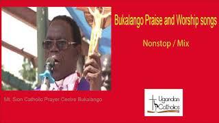 BUKALANGO PRAISE AND WORSHIP SONGS |NONSTOP