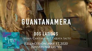 DOS LATIDOS<斎藤タカヤ×奈奈カンタリーナ>最新アルバム Desayuno Listo より「GUANTANAMERA」 MV公開!