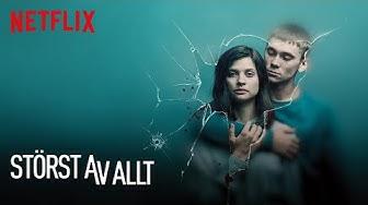 Störst av allt | Officiell trailer | Netflix