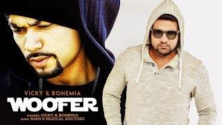 Woofer Ft. Praveen Kumar: Vicky, Bohemia (Full Song) Sukh-E | Jaani | Latest Punjabi Songs 2018