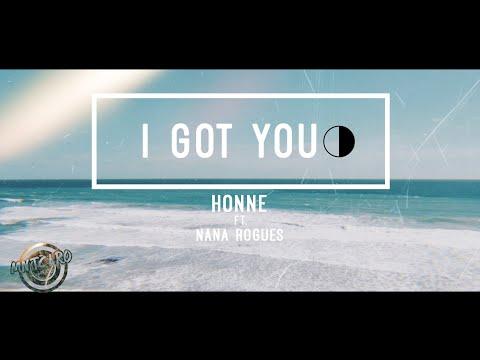 HONNE Ft. Nana Rogues - I Got You ◑ (Lyric Video)🎵