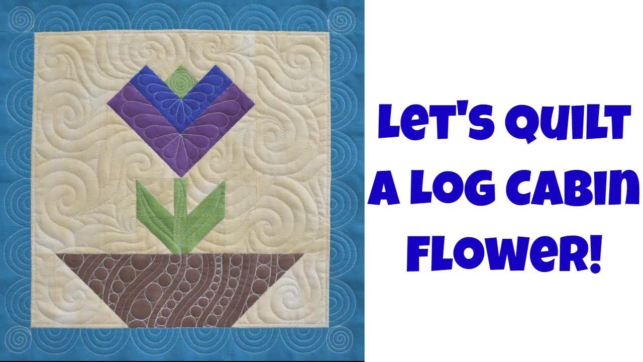 How To Quilt A Log Cabin Flower Quilt Block Beginner Quilting
