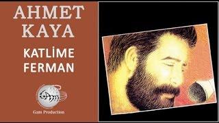 Katlime Ferman (Ahmet Kaya)