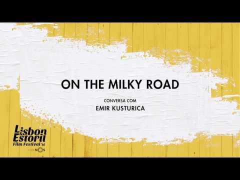 LEFFEST'16 On the Milky Road - Conversa com Emir Kusturica