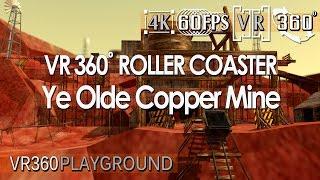 vr 360 roller coaster ye olde copper mine