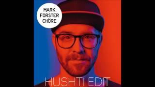 Mark Forster - Chöre (HUSHTI EDIT)