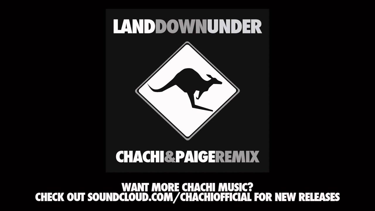 Men At Work - Land Down Under Chachi & Paige Remix