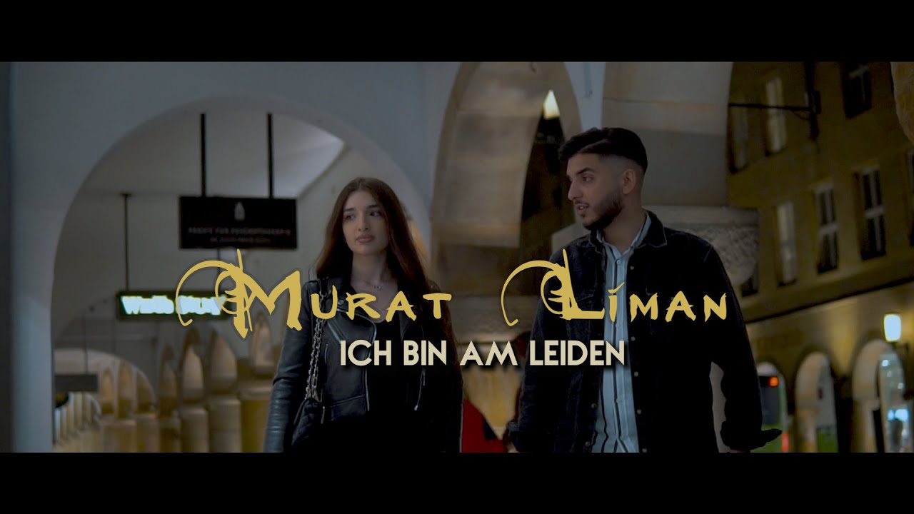 Murat Liman - Ich bin am Leiden (Official Video)
