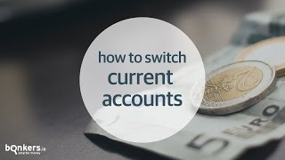 How to Switch Current Accounts with bonkers.ie