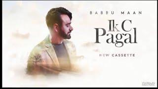 Ik C PAGAL || BABBU MAAN || Full HD VIDEO 2018