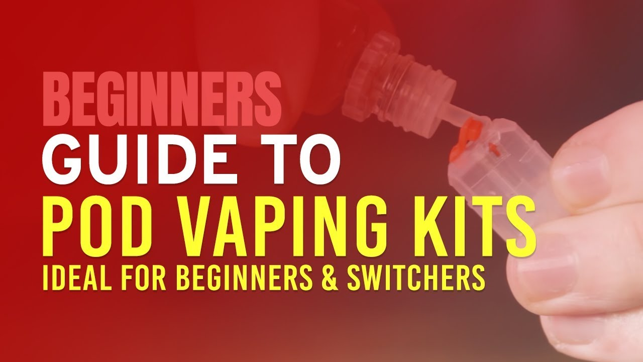 Beginners Guide to Pod Vaping Kits