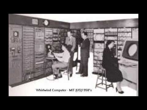 Whirlwind Computer - MIT (US) 1950's