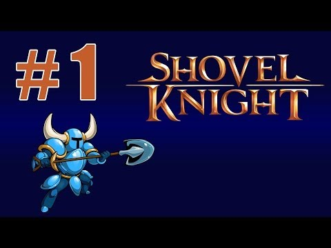Shovel Knight - PART 1 - Shovel Time - Let's Slean