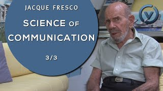 Jacque Fresco - In Search for the Science of Communication - Nov. 3, 2010 (3/3)