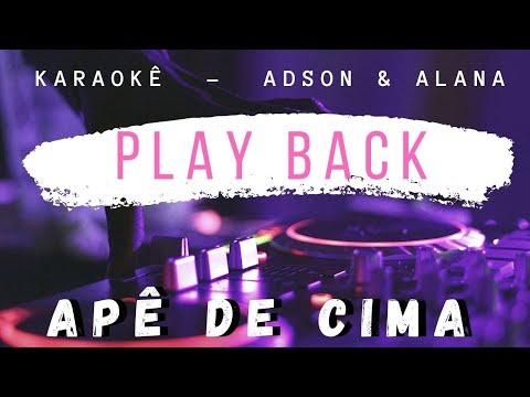 play-back---apÊ-de-cima---karaoke-adson-e-alana-(-cante-junto-solte-a-voz-)