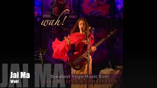 Wah! GREATEST YOGA MUSIC EVER - Jai Ma
