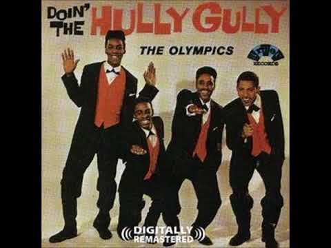 (Baby) Hully Gully  -  The Olympics 1959