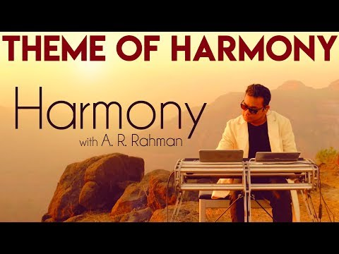 Theme of Harmony - Harmony with A.R. Rahman | Kavithalayaa Productions | A R Rahman